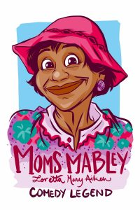 Loretta Mary Aiken, known by her stage name Moms Mabley, was a stand-up comedian known for her social satire. (Illustration provided by Rori)
