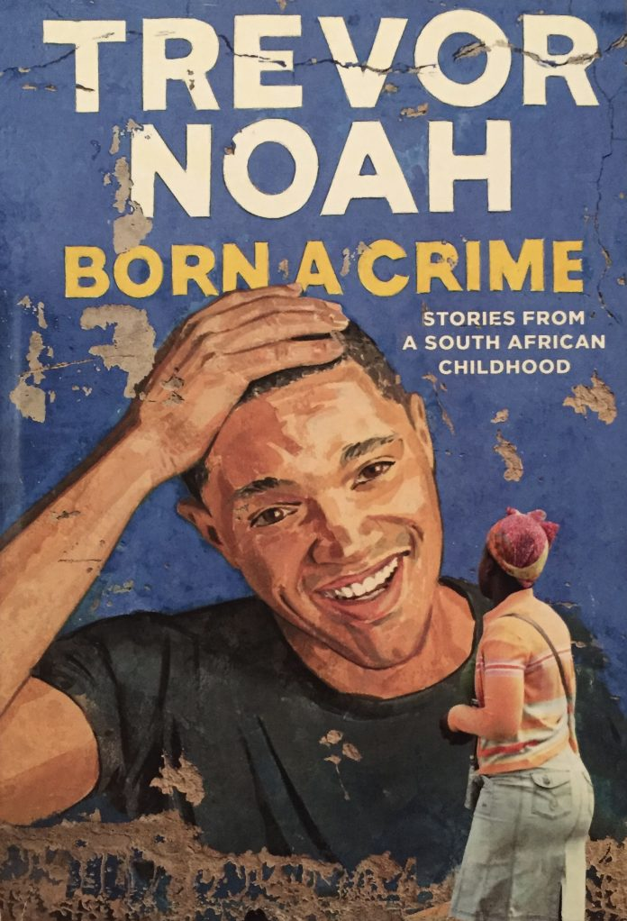 Born A Crime,, Trevor Noah, Apartheid